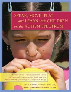 Speak, Move, Play and Learn with Children on the Autism Spec