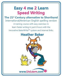 Speed Writing, the 21st Century Alternative to Shorthand (Ea