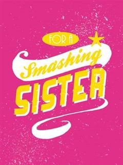 For a Smashing Sister