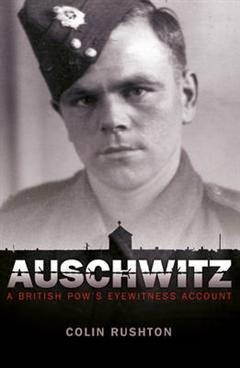 Auschwitz: A British POW\'s Eyewitness Account