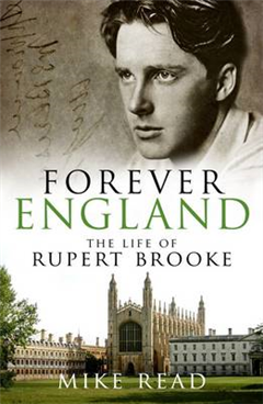 Forever England: The Life of Rupert Brooke