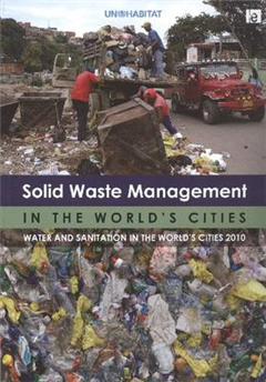 Solid Waste Management in the World\'s Cities: Water and Sanitation in the World\'s Cities 2010