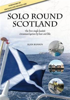 Solo Round Scotland: The First Single Handed Circumnavigation by Boat and Bike