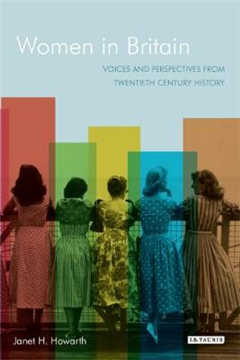 Women in Britain: Voices and Perspectives from Twentieth Century History
