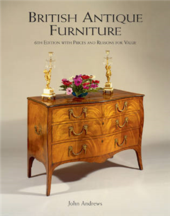 British Antique Furniture: 6th Edition with Prices and Reasons for Value