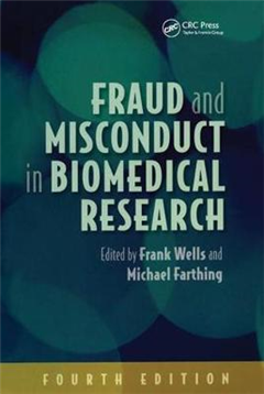 Fraud and Misconduct in Biomedical Research, 4th edition