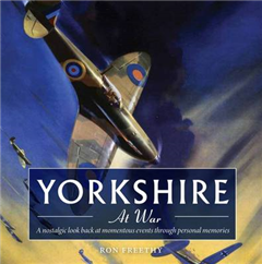 Yorkshire at War: A Nostalgic Look Back at Momentous Events Through Personal Memories