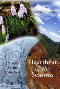 Heartbeat of the Seasons: Earth Rituals for the Celtic Year.