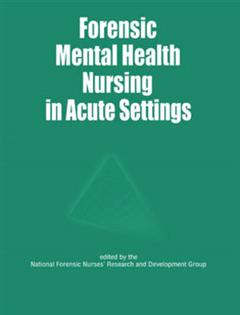 Forensic Mental Health Nursing in Acute Settings
