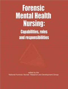 Forensic Mental Health Nursing: Capabilities, Roles and Responsibilities