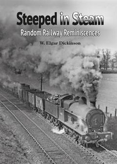 Steeped in Steam: Random Railway Reminiscences