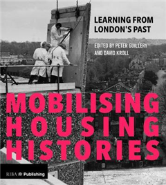 Mobilising Housing Histories: Learning from London\'s Past for a Sustainable Future