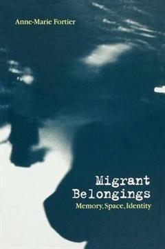Migrant Belongings: Memory, Space, Identity