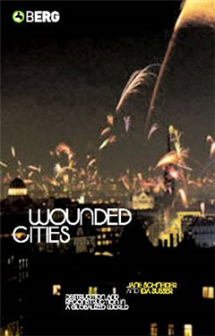 Wounded Cities: Destruction and Reconstruction in a Globalized World