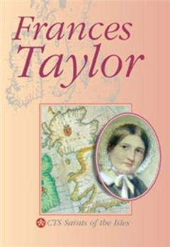 Frances Taylor: Mother Magdalen 1832-1900, Servant of God