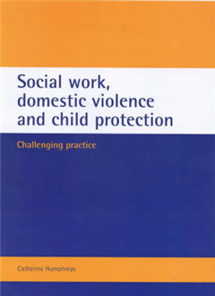 Social Work, Domestic Violence and Child Protection
