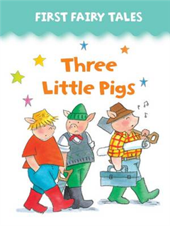 First Fairy Tales: Three Little Pigs