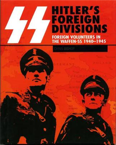 SS: Hitler\'s Foreign Divisions: Foreign Volunteers in the Waffen-SS 1940-1945