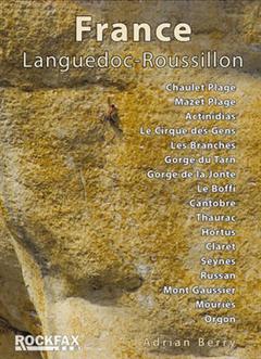 France: Languedoc-Roussillon: Chaulet, Mazet, Actinadas, Le Cirque Des Gens, Les Branches Gorge Du Tarn, Gorge De La Jonte, Le Boffi, Cantobre, Thaurac, Hortus Claret, Russan, Seynes, Mont Gaussier, Mouries, Orgon