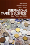 International Trade and Business: Law, Policy and Ethics