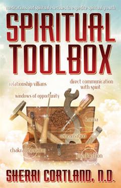 Spiritual Toolbox: Meditations and Spiritual Exercises to Expedite Spiritual Growth