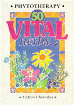 Phytotherapy - 50 Vital Herbs