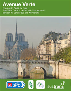 Avenue Verte - London to Paris by Bike: The Official Guide to the 345 Mile / 550 Km Route Between the London Eye and Notre Dame
