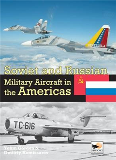 Soviet and Russian Military Aircraft in the Americas: Volume 4