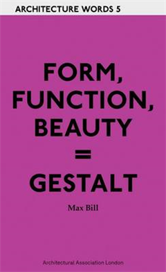 Form, Function, Beauty = Gestalt