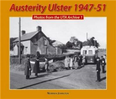 Austerity Ulster, 1947-51: Photos from the UTA Archive: v. 1