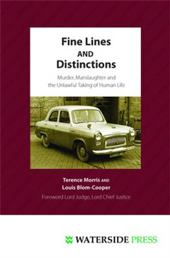 Fine Lines and Distinctions: Murder, Manslaughter and the Unlawful Taking of Human Life