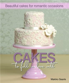 Cakes to Fall in Love With: Beautiful Cakes for Romantic Occasions
