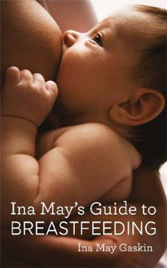 Ina May\'s Guide to Breastfeeding