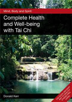 Mind, Body and Spirit: Complete Health and Well-being with Tai Chi