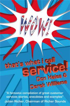 Wow! That\'s What I Call Service: Stories of Great Customer Service from the Wow! Awards