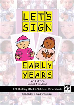 Let's Sign Early Years: BSL Building Blocks Child & Carer Guide
