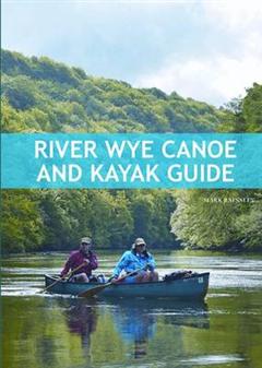 River Wye Canoe & Kayak Guide