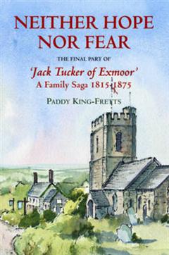 Neither Hope Nor Fear: The Final Part of Jacktucker of Exmoor - a Family Saga