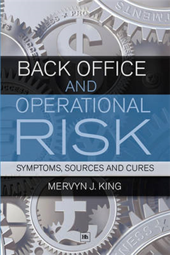 Back Office and Operational Risk: Symptoms, Sources and Cures