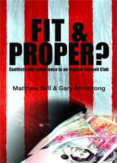 Fit and Proper?: Conflicts and Conscience in an English Football Club
