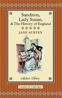 Sanditon, Lady Susan & the History of England: The Juvenilia and Shorter Works of Jane Austen