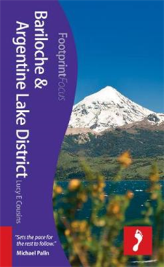 Bariloche & Argentine Lake District Footprint Focus Guide