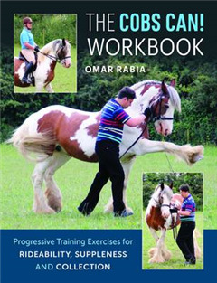 The Cobs Can! Workbook: Progressive Training Exercises for Rideability, Suppleness and Collection
