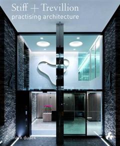 Stiff + Trevillion: Practising Architecture