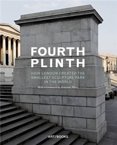 Fourth Plinth: How London Created the Smallest Sculpture Par