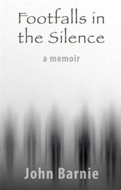 Footfalls in the Silence - A Memoir