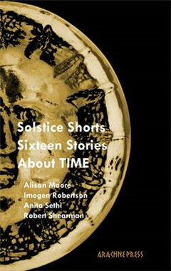 Solstice Shorts: Sixteen Stories About Time