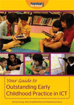 Your Guide to Outstanding Early Childhood Practice in ICT