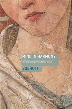 Mind in Harmony: A Guide to the Psychology of Buddhist Ethics