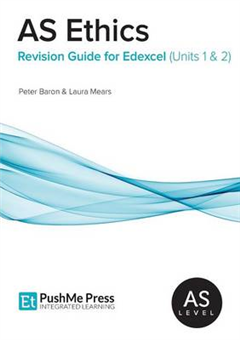 As Ethics Revision Guide for Edexcel (Units 1 & 2)